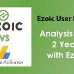 AdSense vs Ezoic - Analysis After 2 Years with Ezoic new