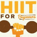 HIIT for Beginners – guide to high intensity interval training (HIIT)