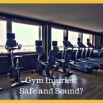 Gym Injuries: Safe and Sound?