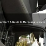 Weed in Your Car? A Guide to Marijuana Laws in California
