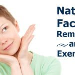 Natural Facelift Remedies and Exercises Everyone Can Try