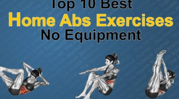 Top 10 Best Home Abs Exercises — No Equipment —
