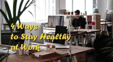 4 Ways to Stay Healthy at Work