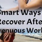 9 Smart Ways to Recover After a Strenuous Workout-f